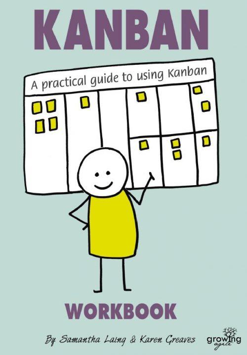 Kanban Workbook - A Practical Guide to using Kanban
